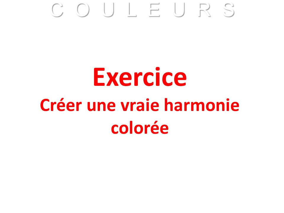 Créer une vraie harmonie colorée