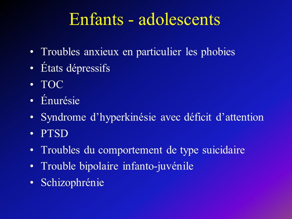 Enfants - adolescents Troubles anxieux en particulier les phobies