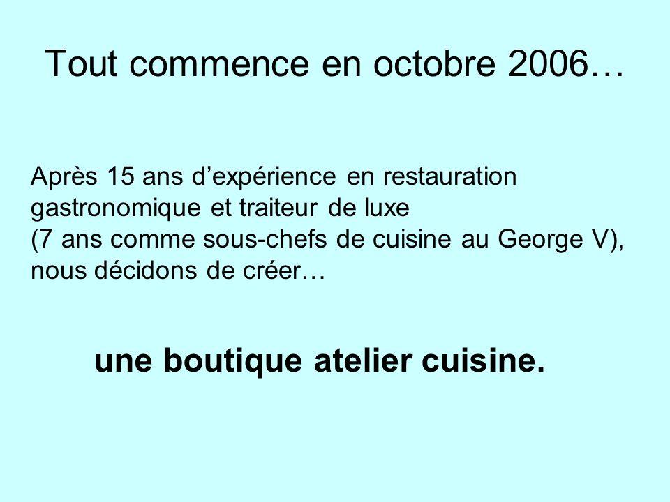 Tout commence en octobre 2006…
