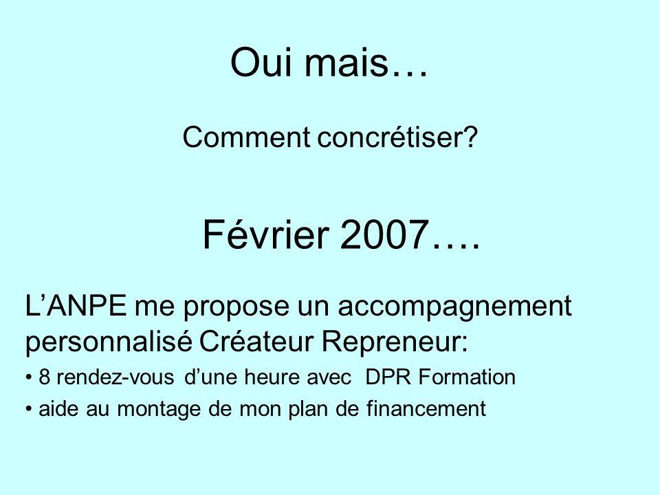 Oui mais… Février 2007…. Comment concrétiser