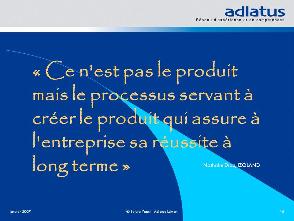 « Ce n est pas le produit mais le processus servant à créer le produit qui assure à l entreprise sa réussite à long terme »