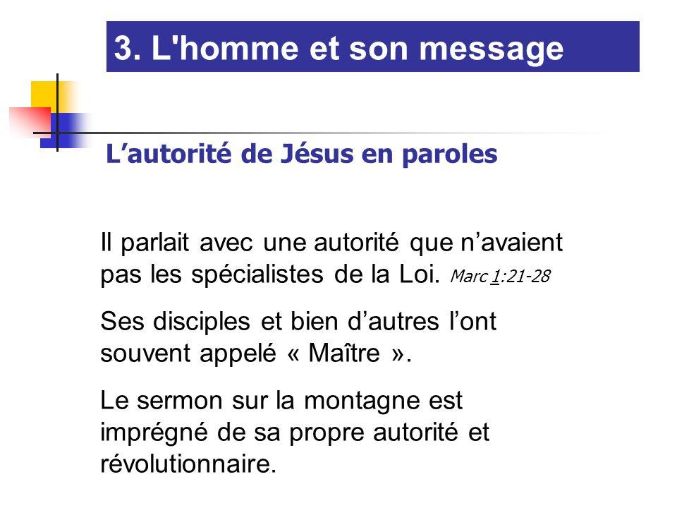 3. L homme et son message L'autorité de Jésus en paroles