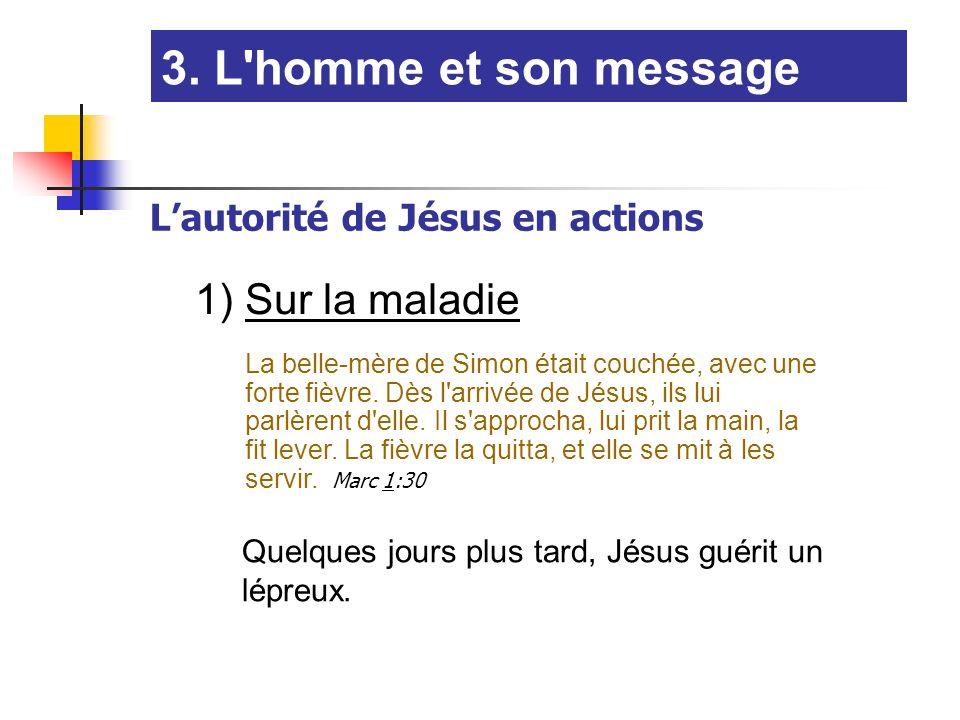 3. L homme et son message 1) Sur la maladie