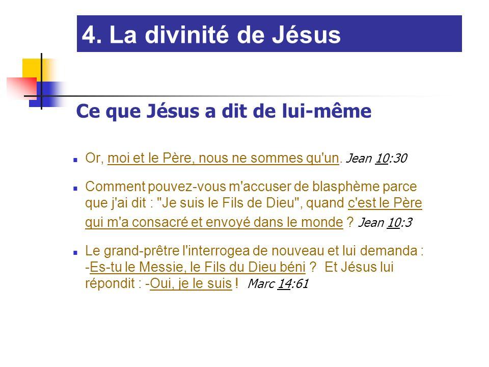 4. La divinité de Jésus Ce que Jésus a dit de lui-même
