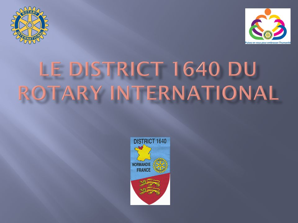 LE DISTRICT 1640 du ROTARY INTERNATIONAL