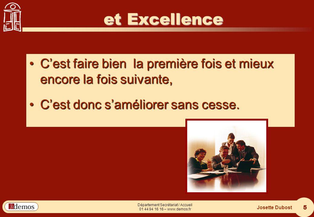 et Excellence C'est faire bien la première fois et mieux encore la fois suivante, C'est donc s'améliorer sans cesse.