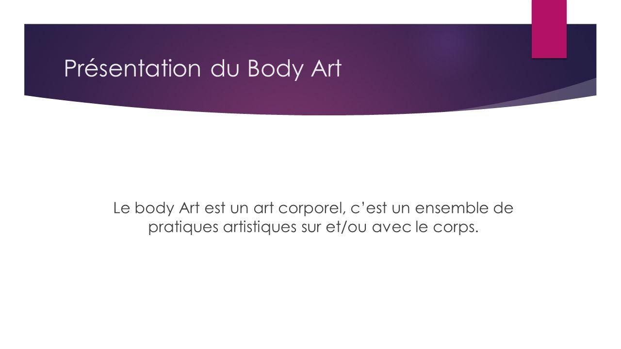 Présentation du Body Art