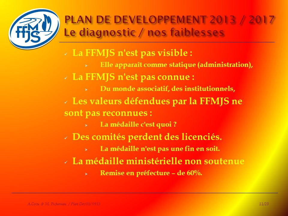 PLAN DE DEVELOPPEMENT 2013 / 2017 Le diagnostic / nos faiblesses