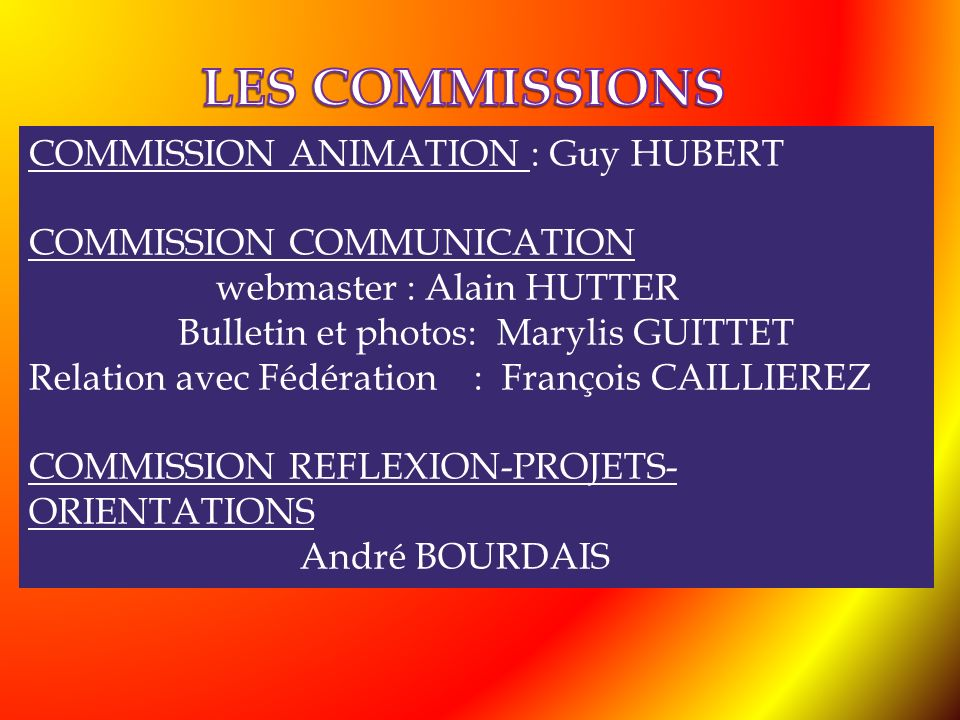 LES COMMISSIONS COMMISSION ANIMATION : Guy HUBERT