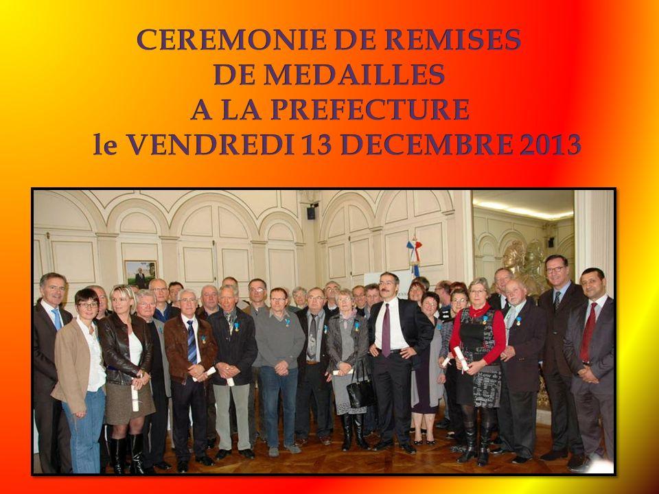 CEREMONIE DE REMISES DE MEDAILLES A LA PREFECTURE le VENDREDI 13 DECEMBRE 2013