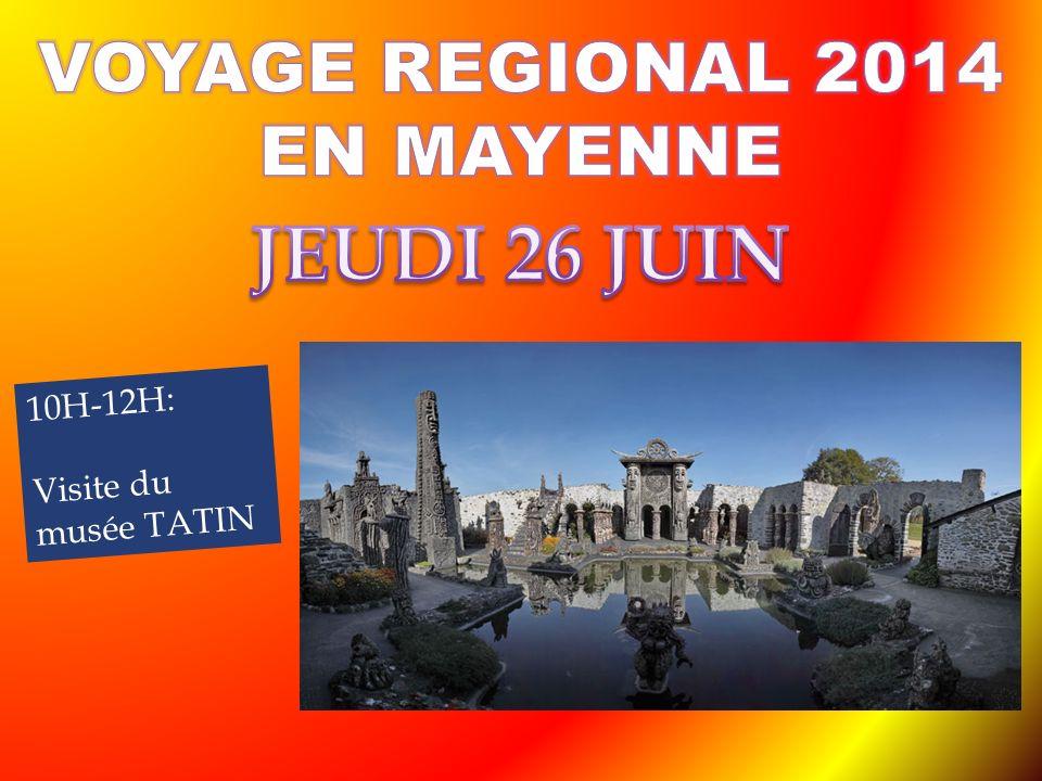 JEUDI 26 JUIN VOYAGE REGIONAL 2014 EN MAYENNE 10H-12H: