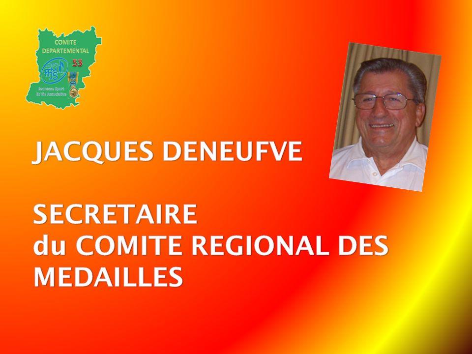 JACQUES DENEUFVE SECRETAIRE du COMITE REGIONAL DES MEDAILLES