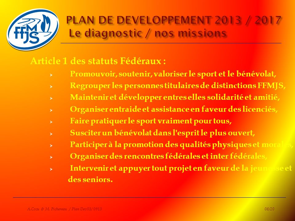 PLAN DE DEVELOPPEMENT 2013 / 2017 Le diagnostic / nos missions