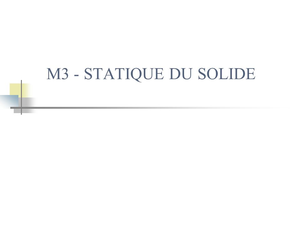 M3 - STATIQUE DU SOLIDE