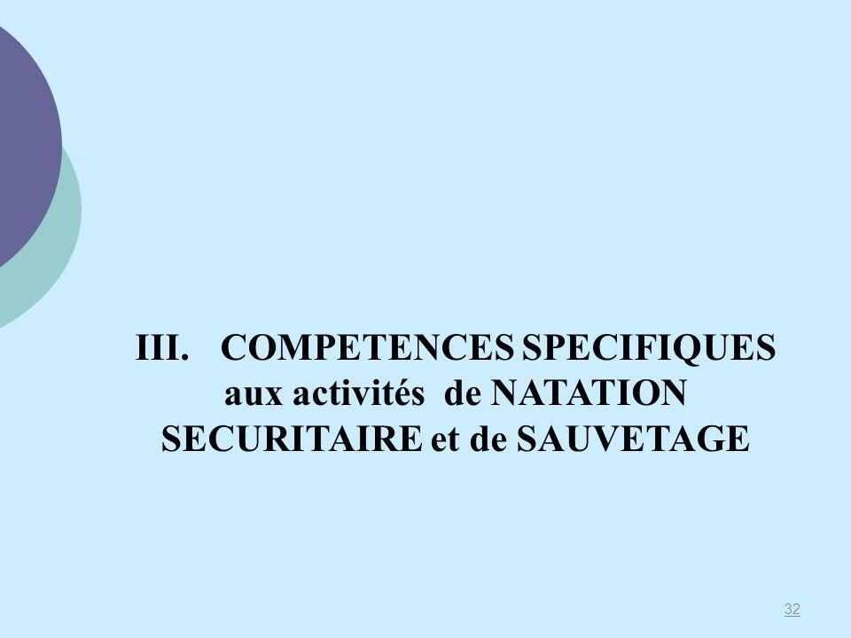 III. COMPETENCES SPECIFIQUES aux activités de NATATION SECURITAIRE et de SAUVETAGE