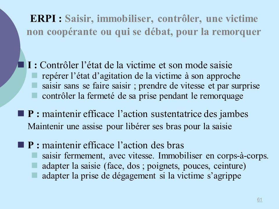 ERPI : Saisir, immobiliser, contrôler, une victime non coopérante ou qui se débat, pour la remorquer