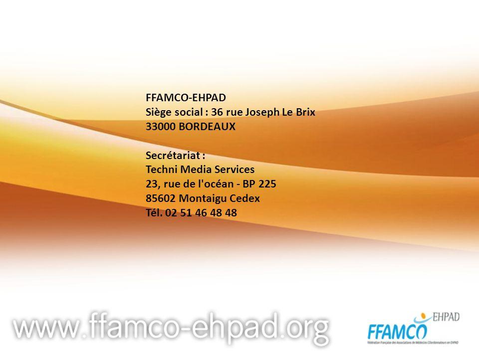 FFAMCO-EHPAD Siège social : 36 rue Joseph Le Brix. 33000 BORDEAUX. Secrétariat : Techni Media Services.