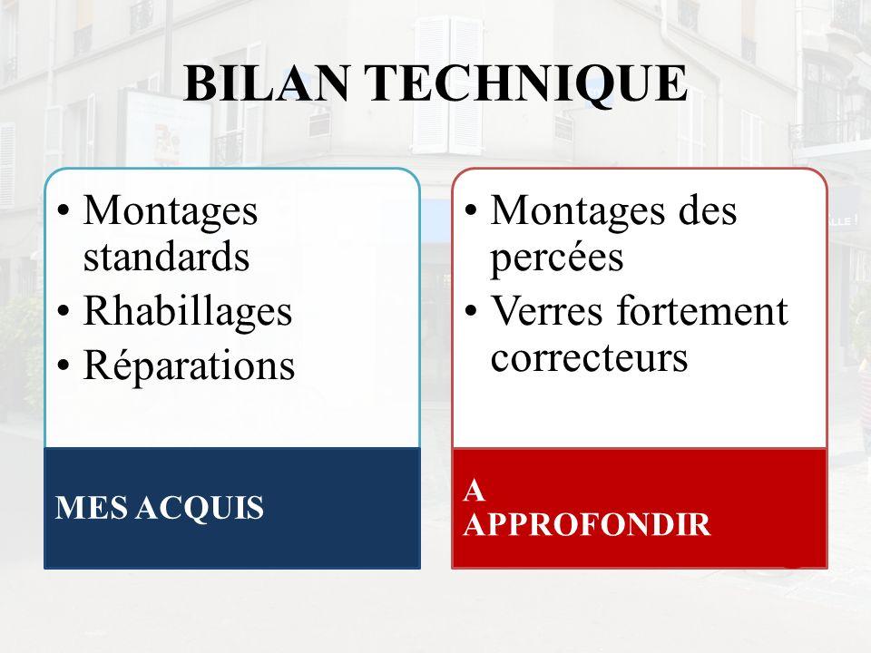 BILAN TECHNIQUE Montages standards Rhabillages Réparations