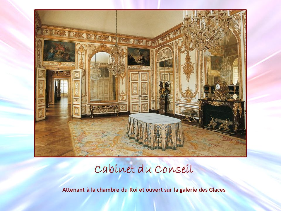 Attenant à la chambre du Roi et ouvert sur la galerie des Glaces