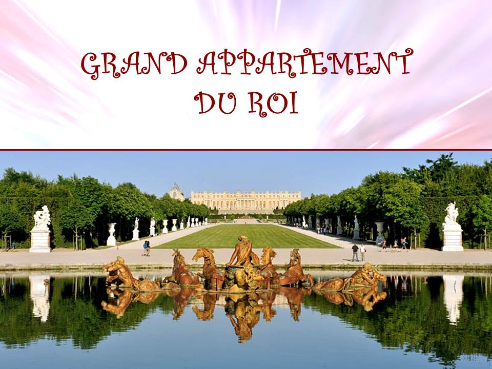 GRAND APPARTEMENT DU ROI