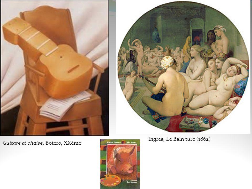 Ingres, Le Bain turc (1862) Guitare et chaise, Botero, XXème
