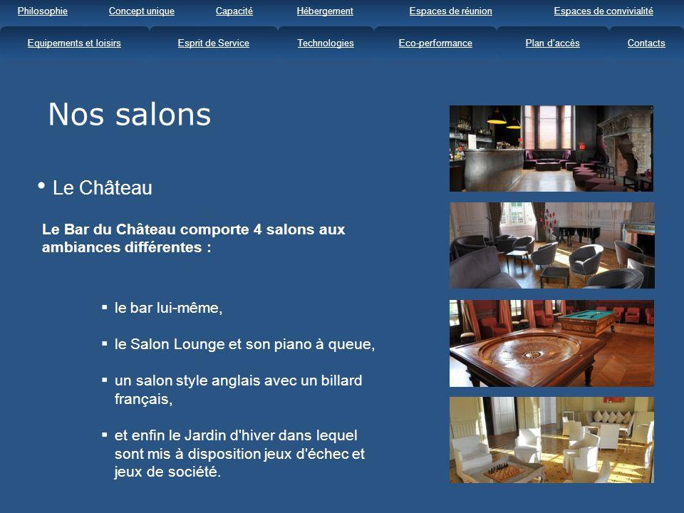 Nos salons Le Château Le Bar du Château comporte 4 salons aux