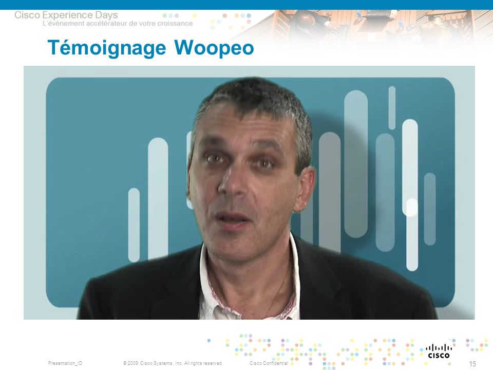 Témoignage Woopeo IB © 2009, Cisco Systems, Inc. All rights reserved.