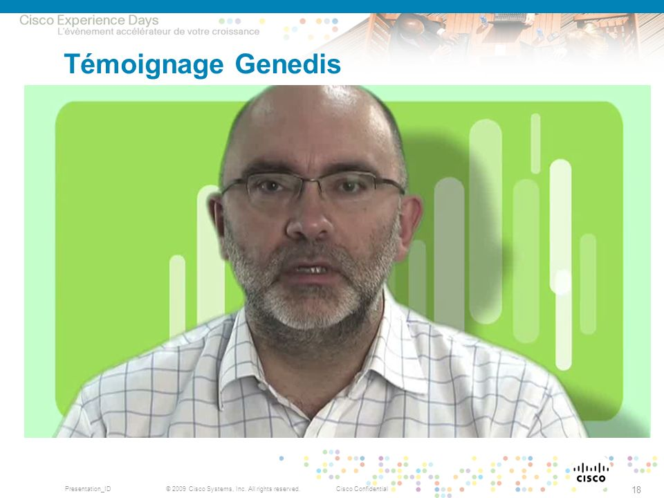 Témoignage Genedis PV © 2009, Cisco Systems, Inc. All rights reserved.