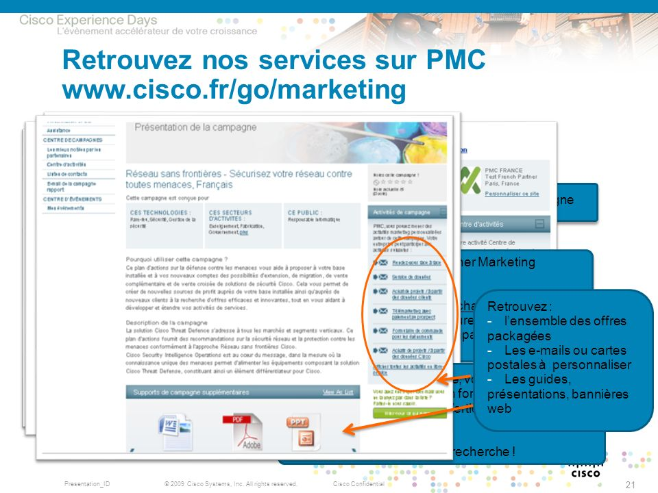 Retrouvez nos services sur PMC www.cisco.fr/go/marketing