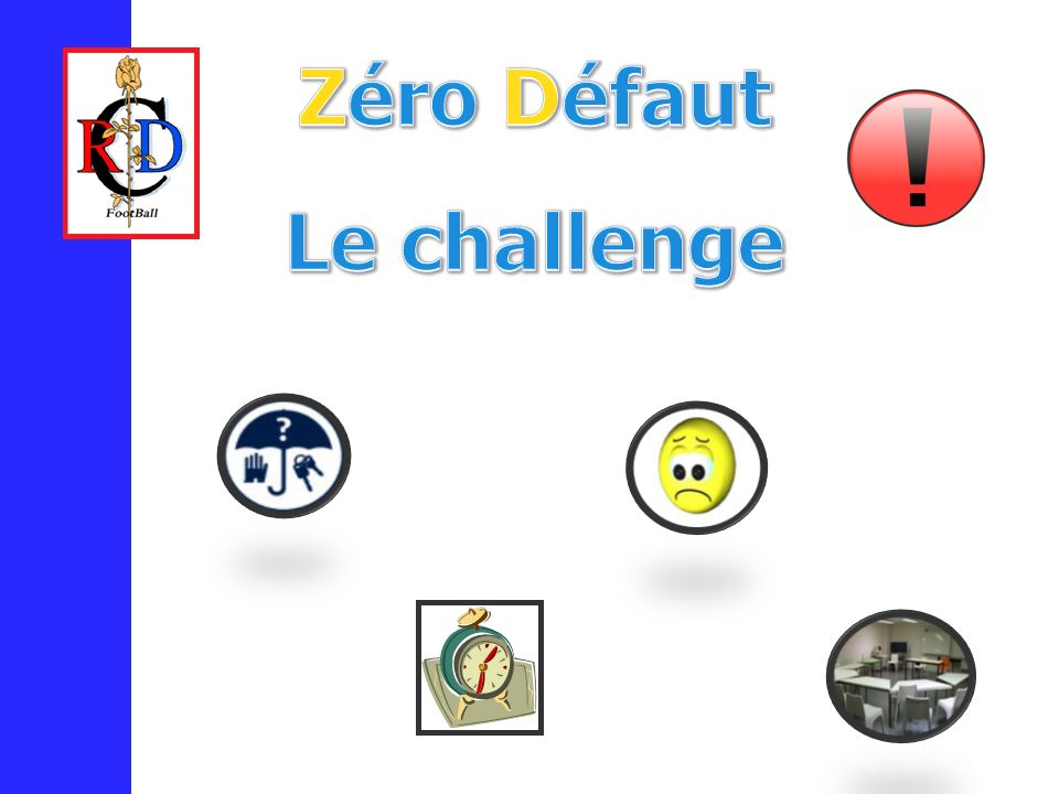 Zéro Défaut Le challenge