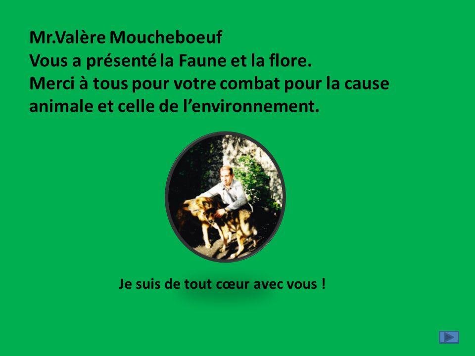 Mr. Valère Moucheboeuf Vous a présenté la Faune et la flore