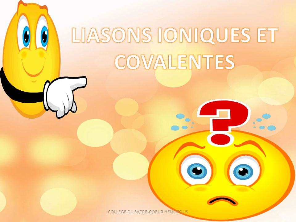 LIASONS IONIQUES ET COVALENTES