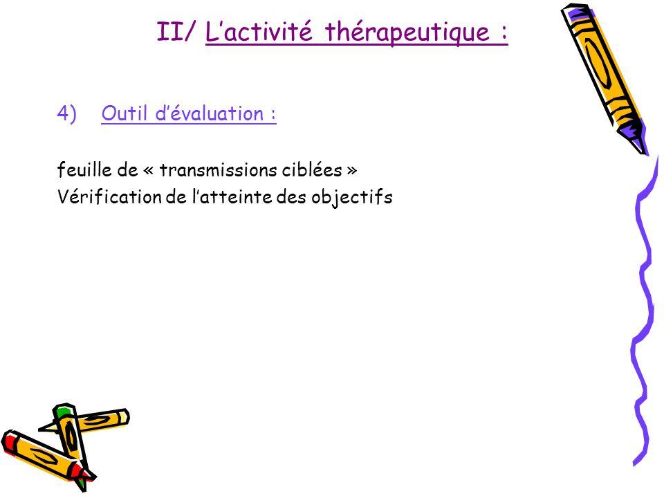 II/ L'activité thérapeutique :