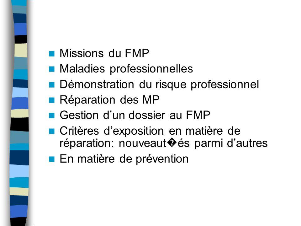Missions du FMP Maladies professionnelles. Démonstration du risque professionnel. Réparation des MP.