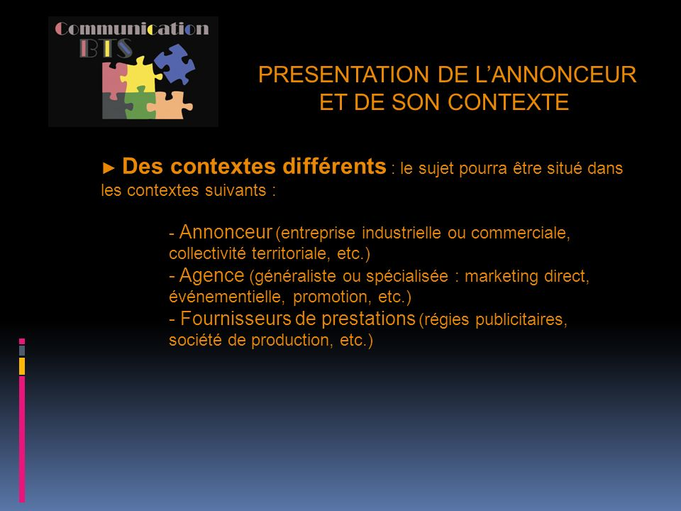 PRESENTATION DE L'ANNONCEUR ET DE SON CONTEXTE