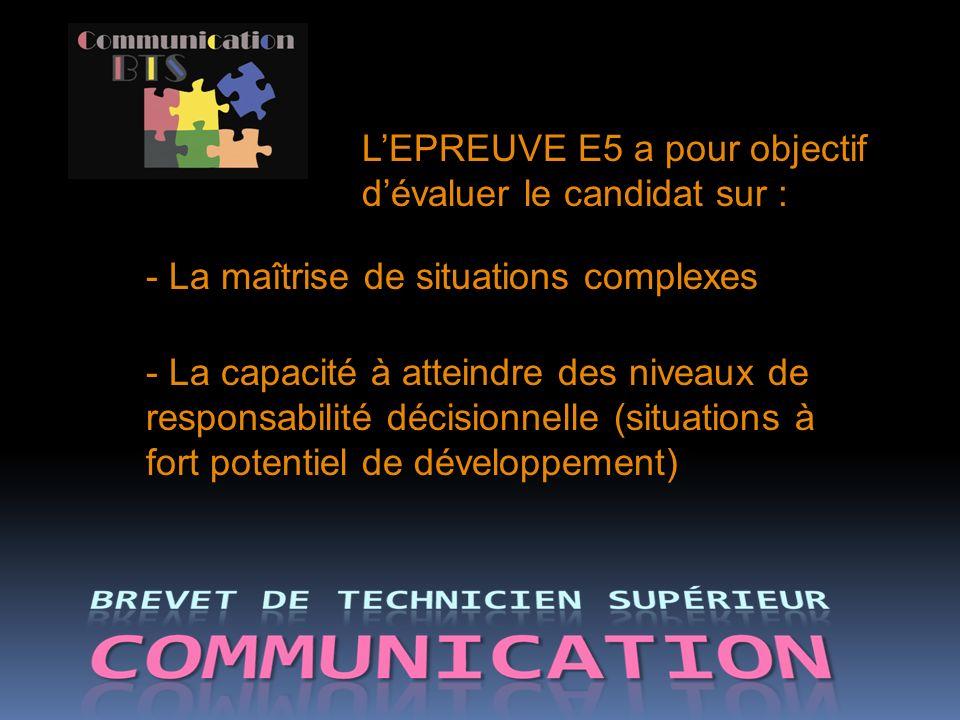 L'EPREUVE E5 a pour objectif d'évaluer le candidat sur :