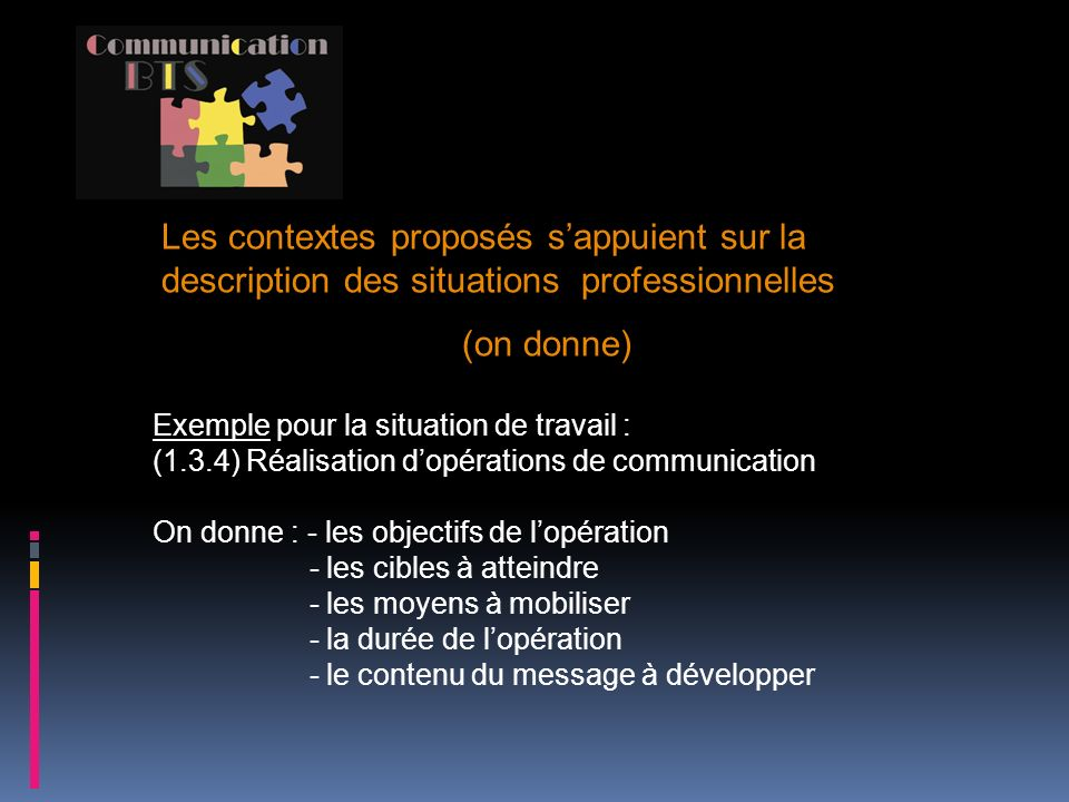 Les contextes proposés s'appuient sur la description des situations professionnelles