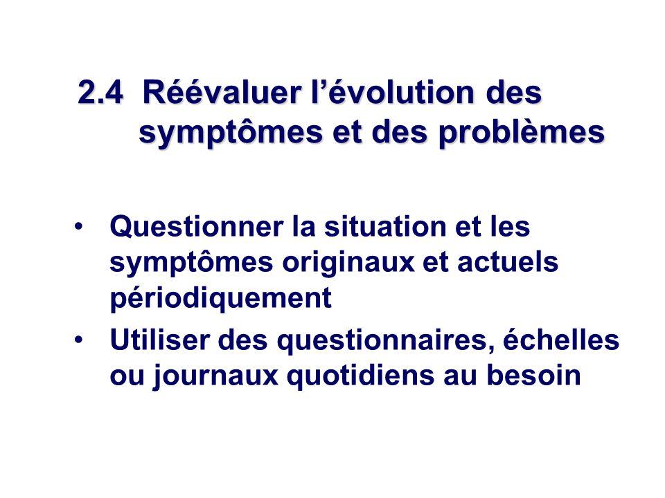 2.4 Réévaluer l'évolution des symptômes et des problèmes