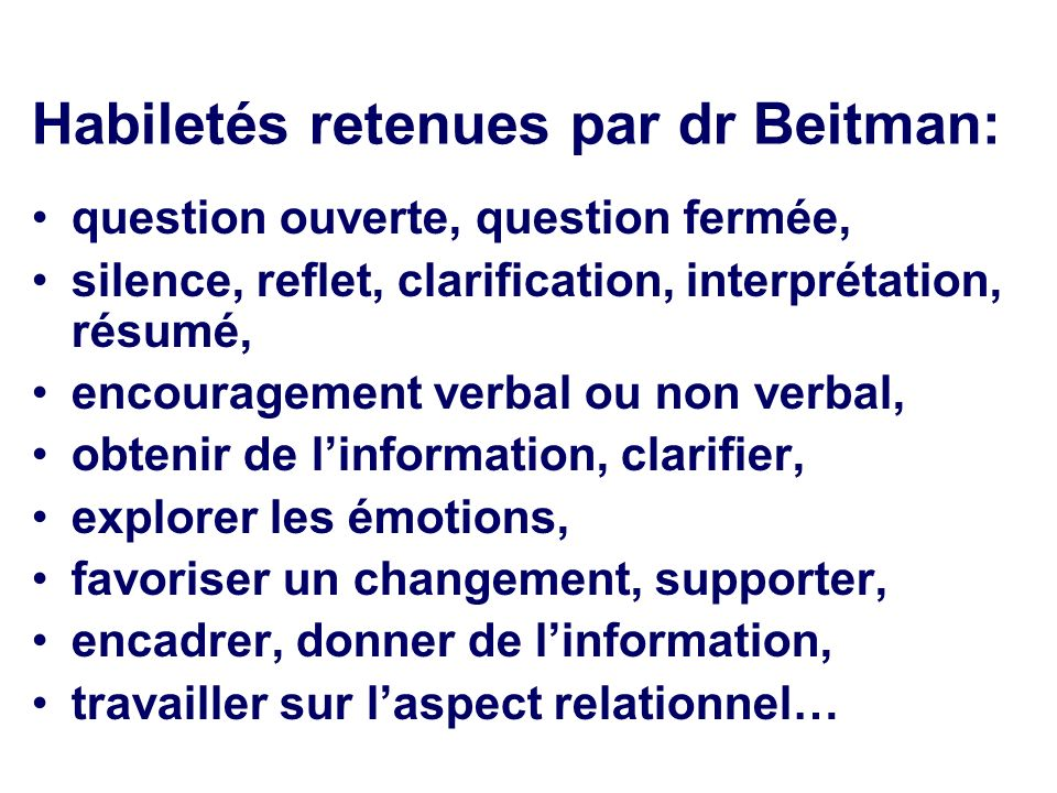 Habiletés retenues par dr Beitman: