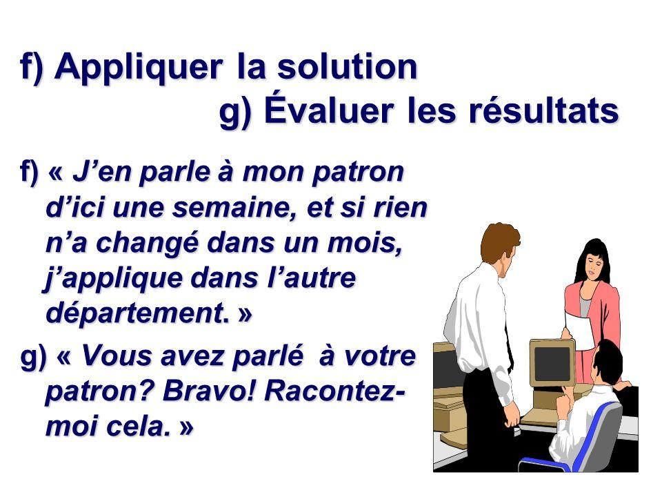 f) Appliquer la solution g) Évaluer les résultats