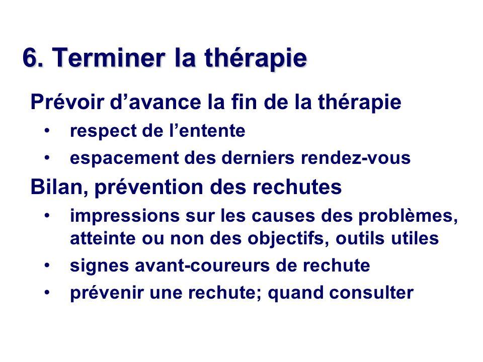 6. Terminer la thérapie Prévoir d'avance la fin de la thérapie