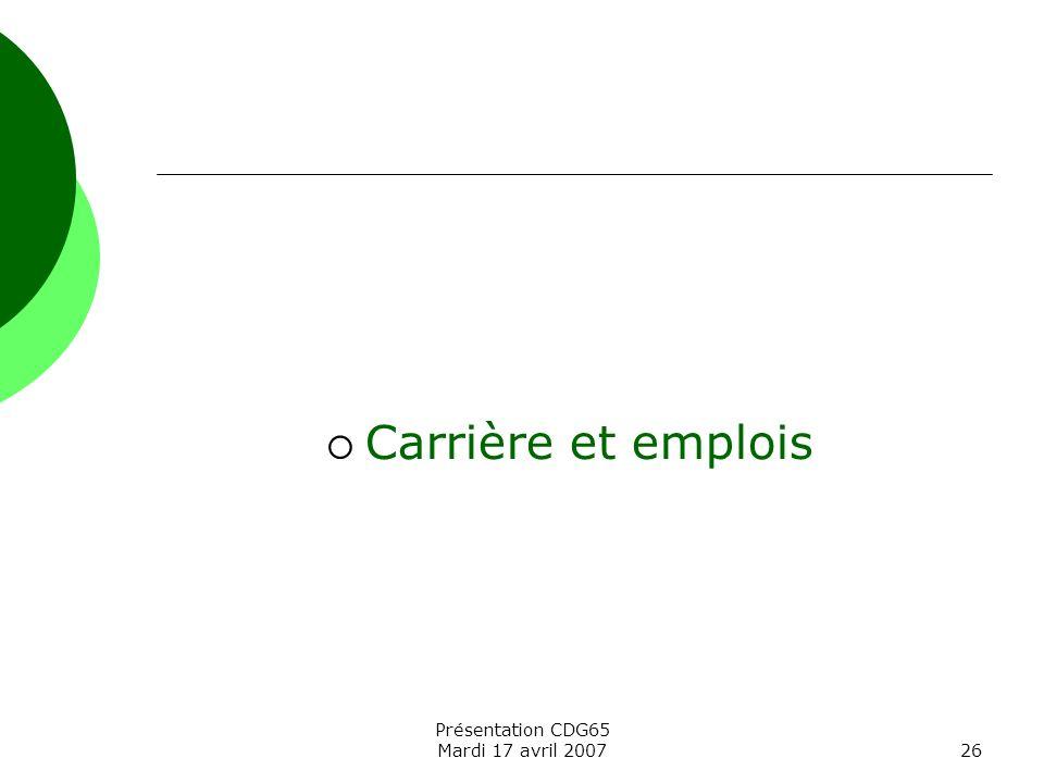 Carrière et emplois Présentation CDG65 Mardi 17 avril 2007
