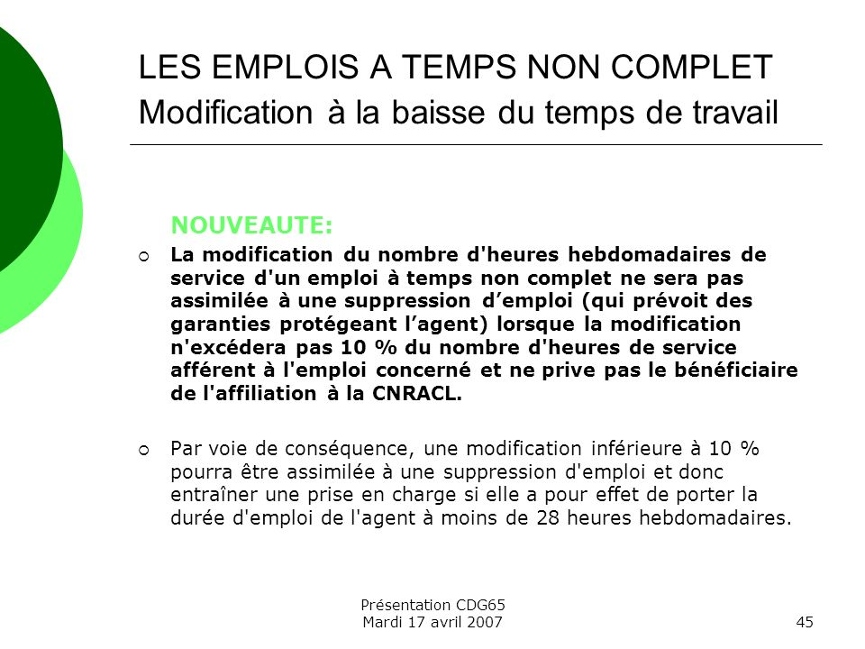 LES EMPLOIS A TEMPS NON COMPLET Modification à la baisse du temps de travail