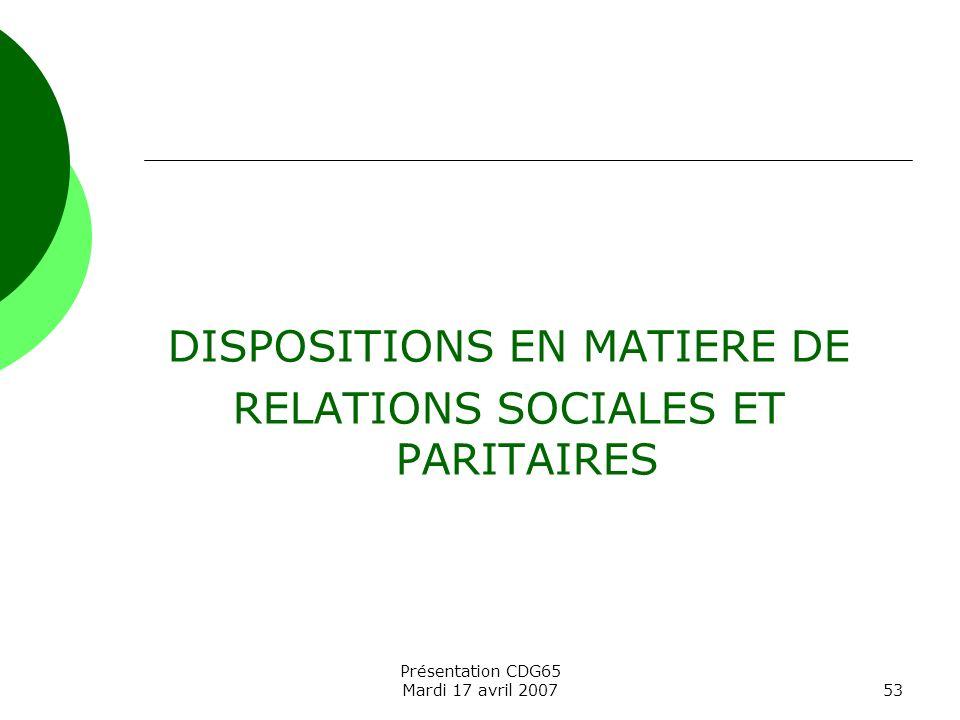 DISPOSITIONS EN MATIERE DE RELATIONS SOCIALES ET PARITAIRES