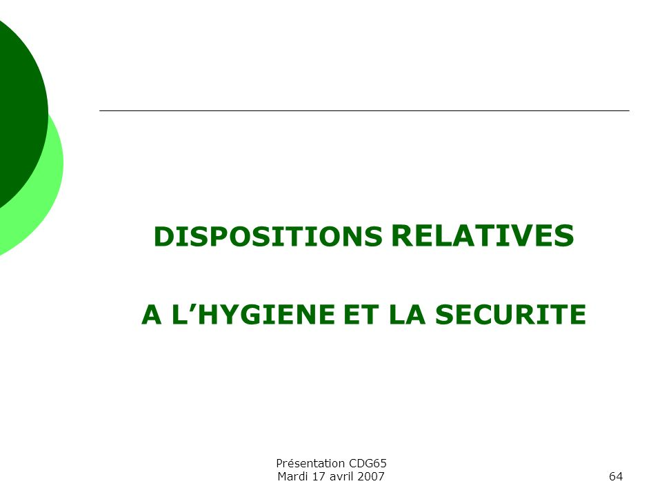 DISPOSITIONS RELATIVES A L'HYGIENE ET LA SECURITE
