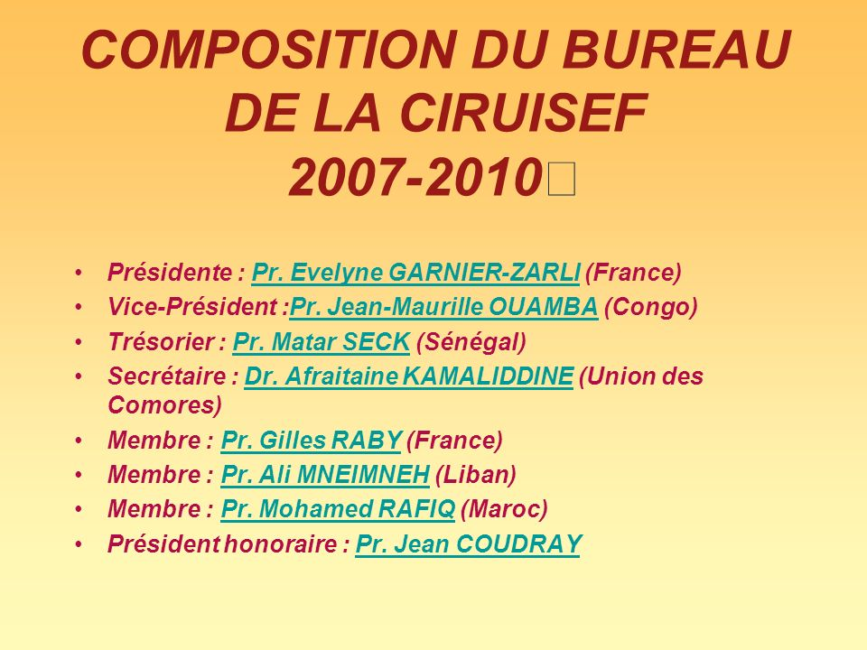 COMPOSITION DU BUREAU DE LA CIRUISEF 2007-2010