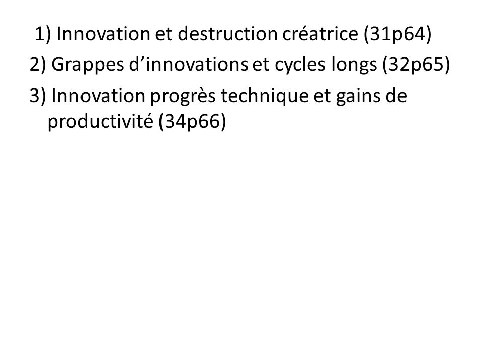 1) Innovation et destruction créatrice (31p64)