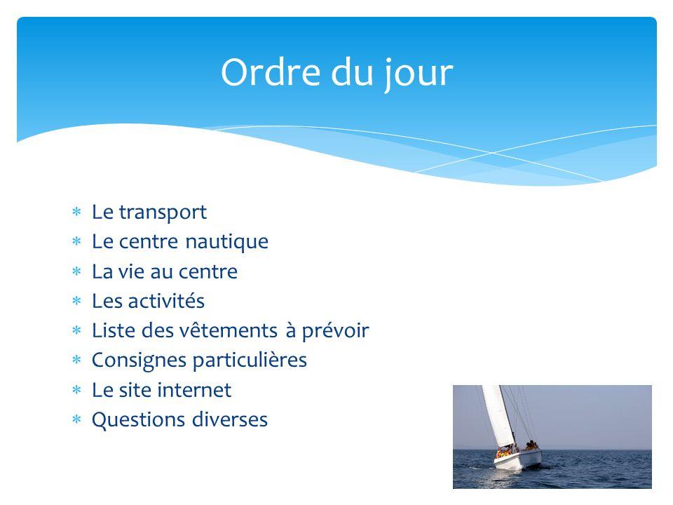 Ordre du jour Le transport Le centre nautique La vie au centre