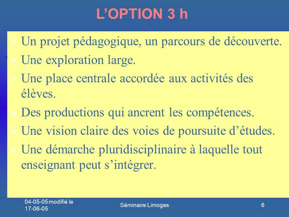 L'OPTION 3 h Un projet pédagogique, un parcours de découverte.
