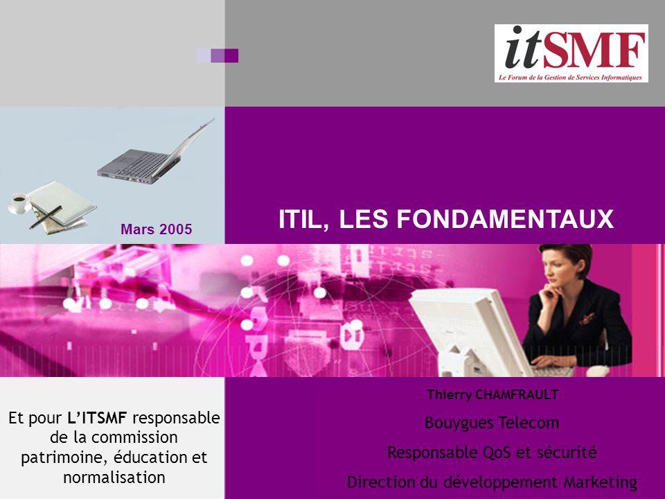 ITIL, LES FONDAMENTAUX Et pour L'ITSMF responsable de la commission patrimoine, éducation et normalisation.